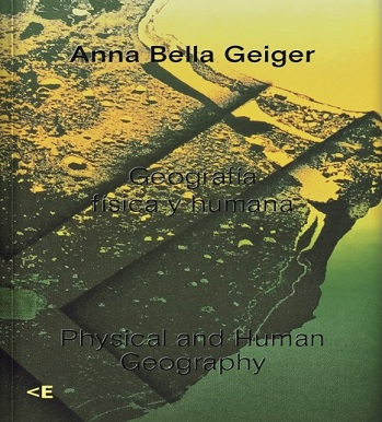 """Ana Bella Geiger. """"Geografía física y humana"""""""