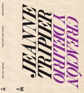 Jeanne Tripier: Creation and Delirium