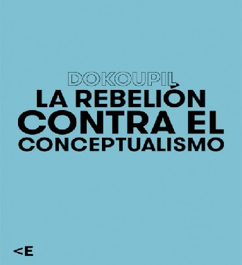 Dokoupil: The Rebellion Against Conceptualism