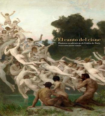 El canto del cisne.  Pinturas académicas del Salón de París. Colecciones Musée d'Orsay