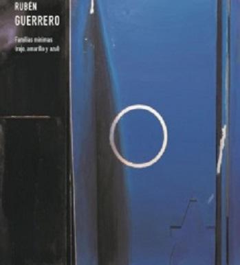 Rubén Guerrero. Familias mínimas (rojo, amarillo, azul)