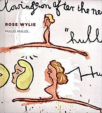 Rose Wylie. Hullo Hullo