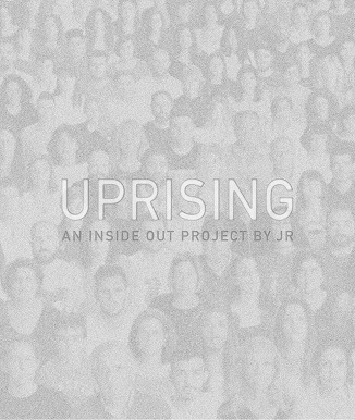 JR. UPRISING. An inside Out Project