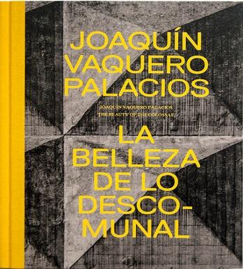 Joaquín Vaquero Palacios. La belleza de lo descomunal. Asturias, 1954-1980