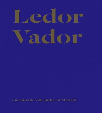 Ledor Vador: 100 Years of Jewish Life in Madrid