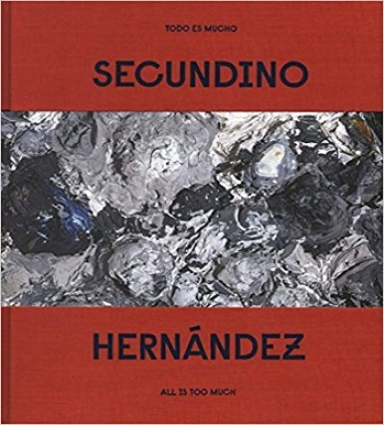 Secundino Hernández: All is Too Much