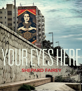 Shepard Fairey. Your Eyes Here