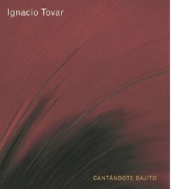 Ignacio Tovar. Cantándote bajito
