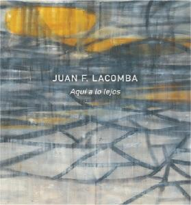 Juan F. Lacomba: Here in the Distance
